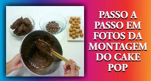 PASSO A PASSO EM FOTOS DA MONTAGEM DO CAKE POP1