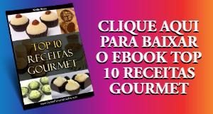 TOP 10 RECEITAS GOURMET - EBOOK